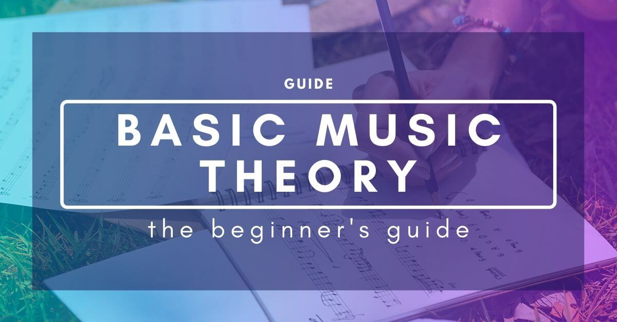 Beginners Guide To Basic Music Theory