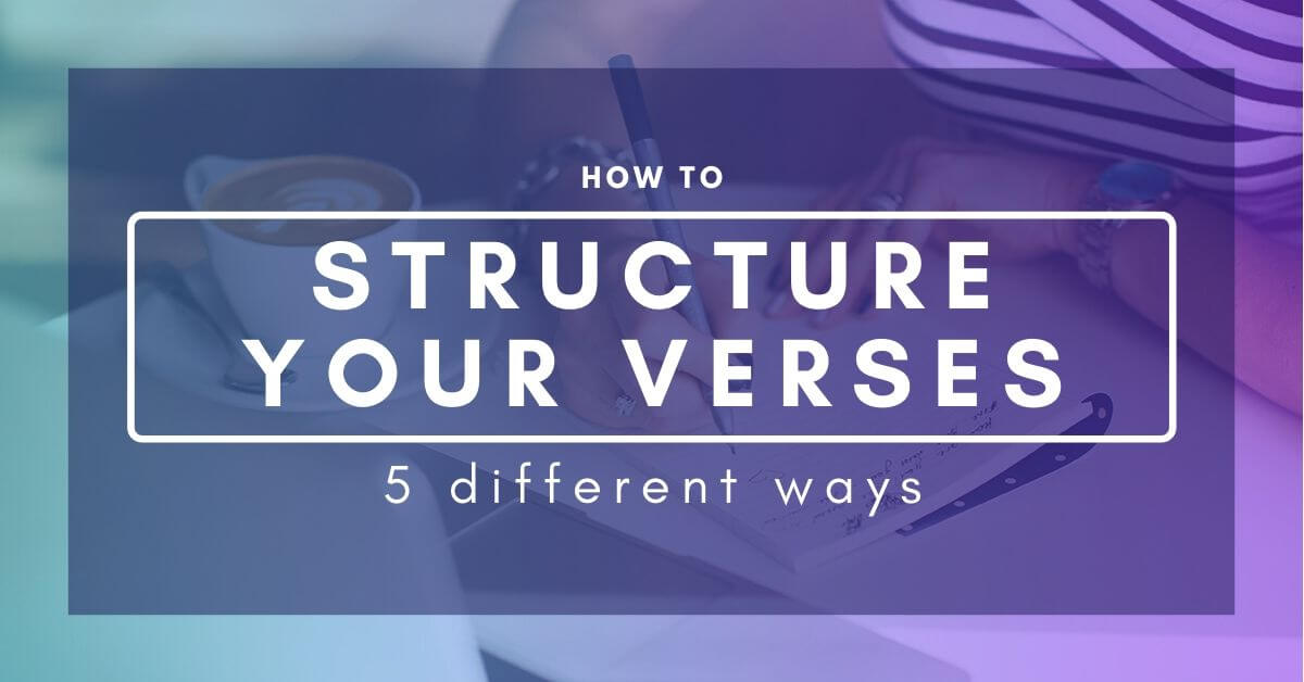 How To Structure Your Verses