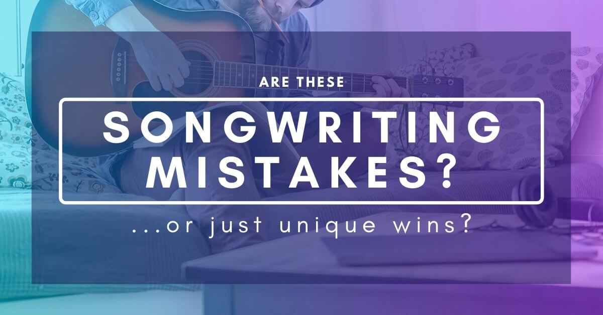 Songwriting Mistakes