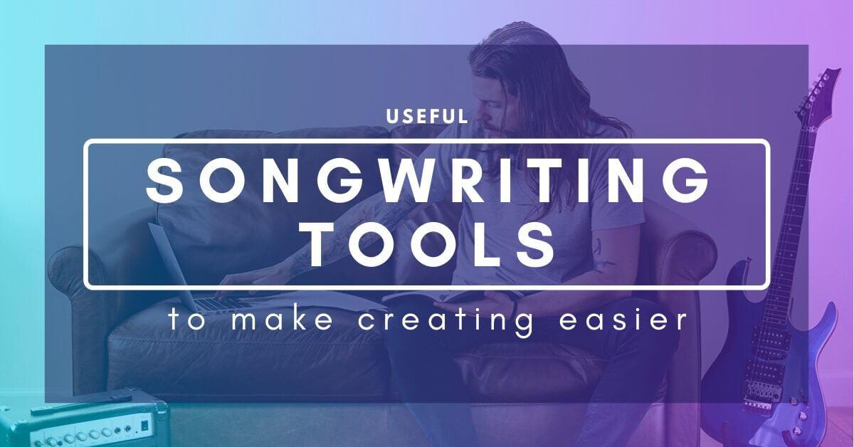Useful Songwriting Tools